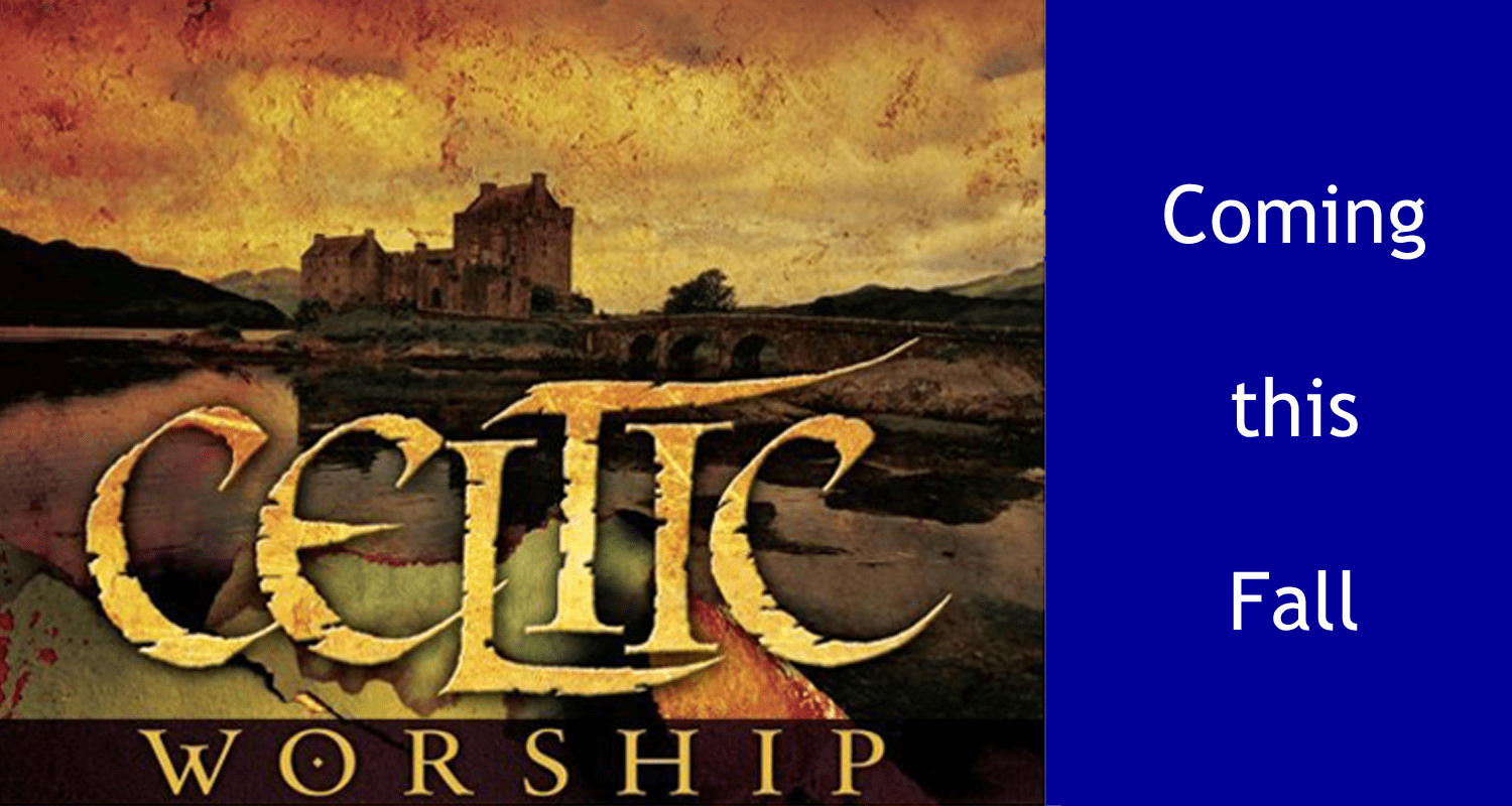 Celtic worship fall 1500 x800 copy